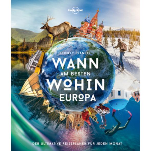 Lonely Planet Wann am besten wohin Europa